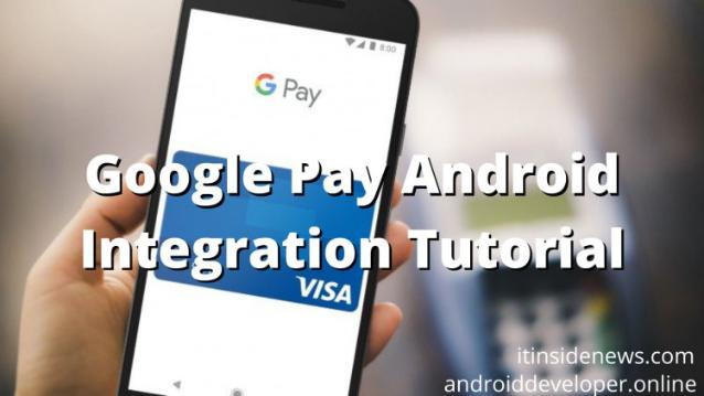 How To Integrate Google Pay in Your Android Application (With Demo)