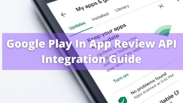 Google Play In App Review API Integration